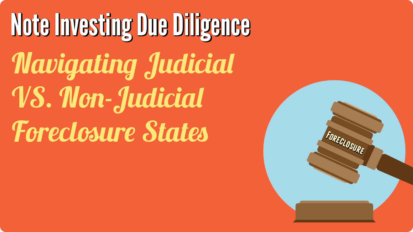 Guide to note investing in judicial and non-judicial foreclosure states.